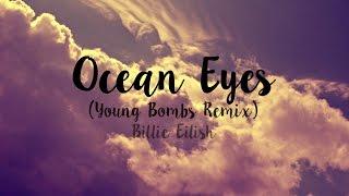 Billie Eilish  Ocean Eyes (Young Bombs Remix)