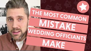 The Most Common Mistake Wedding Officiants Make (And 3 Tricks to Prevent It!)