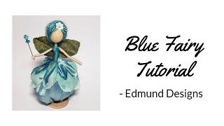 Blue Flower Fairy Tutorial
