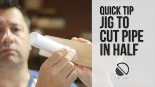 QUICK TIP -  Cut Pipe Accurately in Half (down the length)
