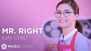 KIM CHIU - Mr. Right   (Official Music Video)