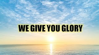We Give You Glory - Don Moen - Minus One - Instrumental