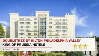 DoubleTree by Hilton Philadelphia Valley Forge - King of Prussia Hotels, Pennsylvania