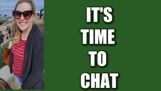 It's time to chat.