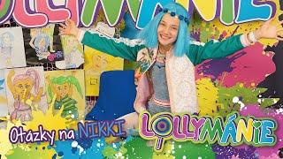 Lollymánie - Otázky na Nikki