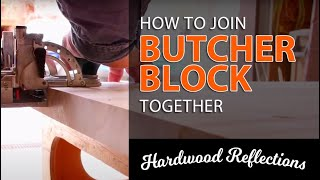 How to Connect and Adjoin Butcher Block — Hardwood Reflections
