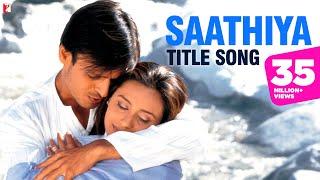 Saathiya - Full Title Song | Vivek Oberoi | Rani Mukerji | Sonu