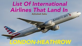List Of International Airlines That Land In LONDON-HEATHROW (2017)