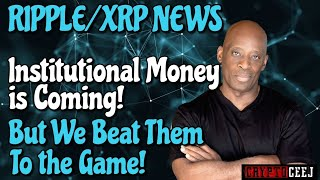 Xrp Ripple News Institutional Money is Coming But WE Beat them to the Game!!!
