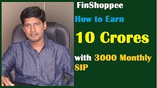 How to Earn 10 Crores with 3000 Monthly SIP | Financial Plan for wealth Creation