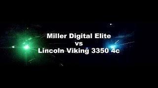 Miller Digital Elite vs Lincoln Viking 3350 4c part 1