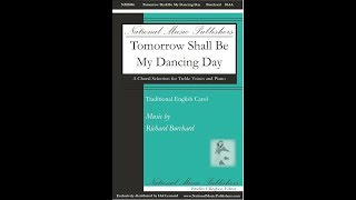 Tomorrow Shall Be My Dancing Day - by Richard Burchard