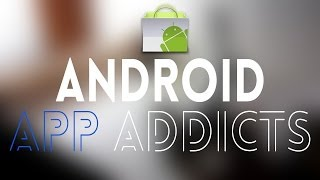 5 BEST Apps for Android App Addicts
