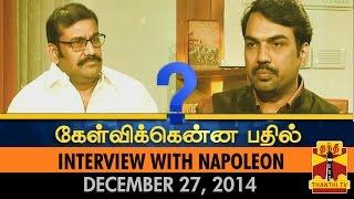 Kelvikkenna Bathil - Interview With Napoleon (27/12/2014) - Thanthi TV
