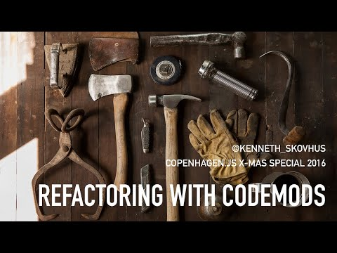 Introduction to automated refactoring with JS codemods (Copenhagen.js Meetup, December 2016)