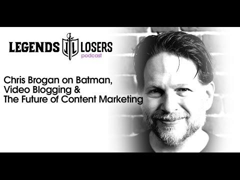 031: Chris Brogan on Batman, Video Blogging & The Future of Content Marketing