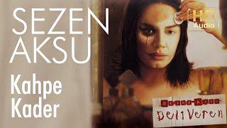 Sezen Aksu - Kahpe Kader (Official Audio)