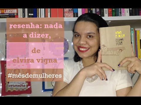 NADA A DIZER, DE ELVIRA VIGNA | Despindo Estórias