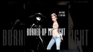 Burned Up The Night (Ft. Lady Gaga) - Miley Cyrus