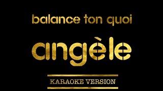 Angèle   Balance Ton Quoi (Karaoke Version)