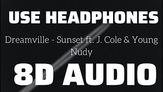 Dreamville - Sunset ft. J. Cole & Young Nudy (8D USE HEADPHONES)🎧