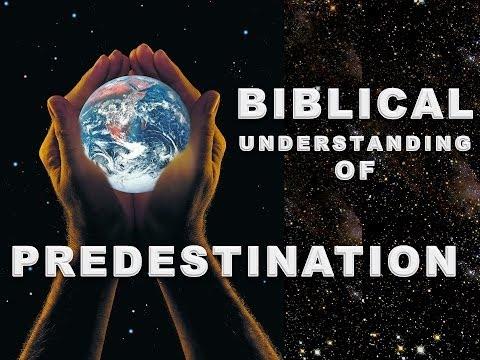 The Biblical Understanding of Predestination 2 of 5