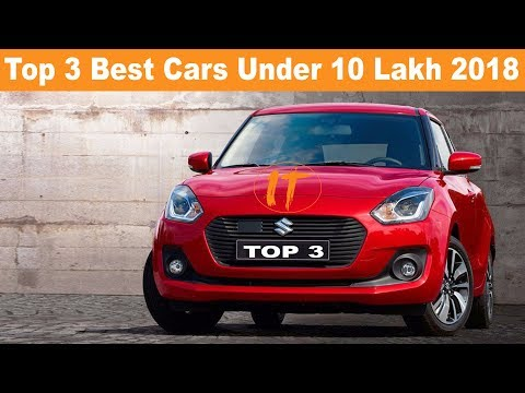Top 3 Best Cars Under 10 Lakh In India 2018 🔥