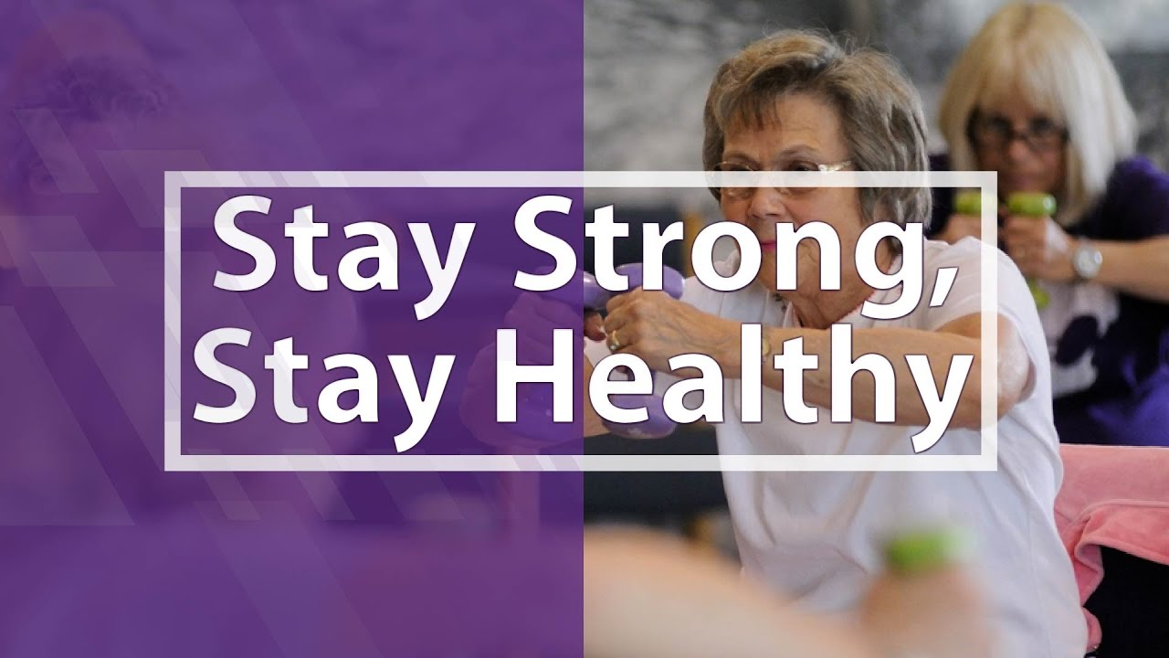 Stay Strong, Stay Healthy