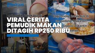 Viral Cerita Pemudik Makan Nasi Ayam Goreng dan Teh Tawar Ditagih Rp250 Ribu, Begini Keluh Kesahnya