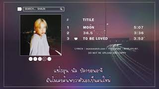 [THAISUB] SHAUN - To Be Loved