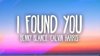 Benny Blanco, Calvin Harris   I Found You (Lyrics)