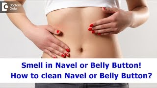 Why Does My Belly Button Smell? How To Clean Navel? Clean Umbilicus-Dr. Rasya Dixit| Doctors Circle