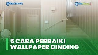 Tak Perlu Ganti Baru, Ada 5 Cara Mudah Perbaiki Wallpaper Dinding yang Rusak