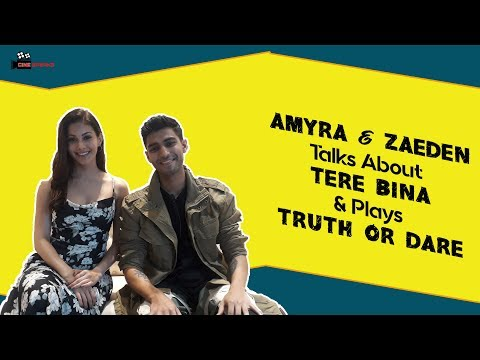 Amyra Dastur and Zaeden talk about their song Tere Bina and plays Truth Or Dare