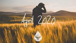 Indie/Rock/Alternative Compilation - April 2020 (1½-Hour Playlist)