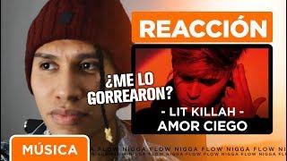 [REACCIÓN] LIT Killah   Amor Ciego (Official Video) 🔥💔 ¡GORREADAZO!