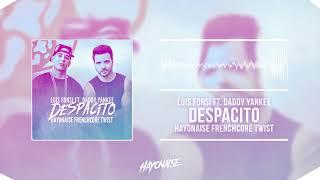Luis Fonsi ft. Daddy Yankee - Despacito (Hayonaise Frenchcore Twist)
