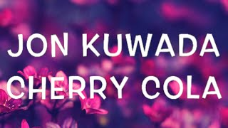 Jon Kuwada - Cherry Cola Lyrics