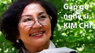 Phỏng vấn Nghệ sĩ Kim Chi về tình hình Việt Nam (1)