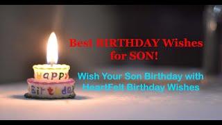 Best Birthday Wishes for son -  Heartfelt birthday wishes for son - Emotional Birthday Wishes