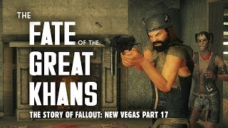 The Story of Fallout New Vegas Part 17: The Fate of the Great Khans - Oh My Papa