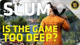 SCUM: Is the Game TOO Advanced?