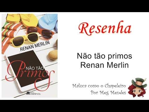 RESENHA | Não tão primos - Renan Merlin