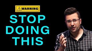 Stop Doing This - By Sandeep Maheshwari