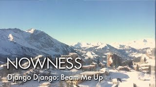 Django Django: Beam Me Up