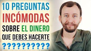 Video: 10 Preguntas Incómodas Sobre El Dinero Que Debes Hacerte