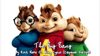 The Big Bang - Rock Mafia Ft. Miley Cyrus [Chipmunk Version]