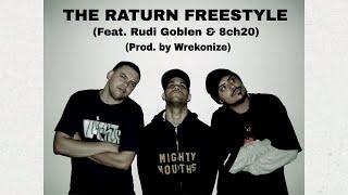 Wrekonize - The Raturn (Freestyle) (Feat. Rudi Goblen & 8ch20)
