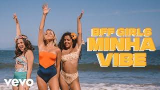BFF Girls - Minha Vibe