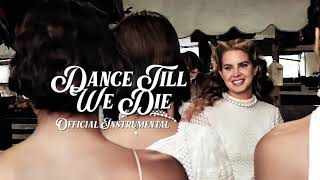 Lana Del Rey - Dance Till We Die (Official Instrumental)